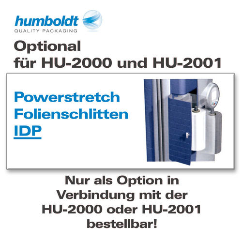 Powerstretch Folienschlitten IDP für HU-2000/2001, Option